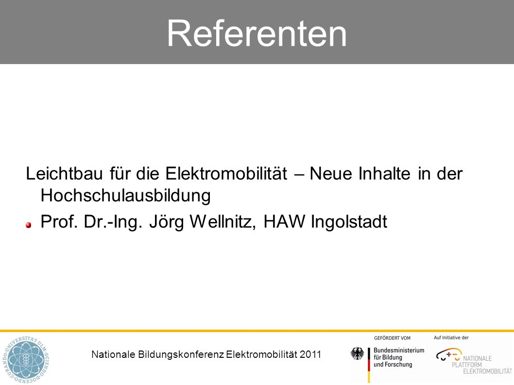 Referenten Leichtbau für die Elektromobilität – Neue Inhalte in der Hochschulausbildung.