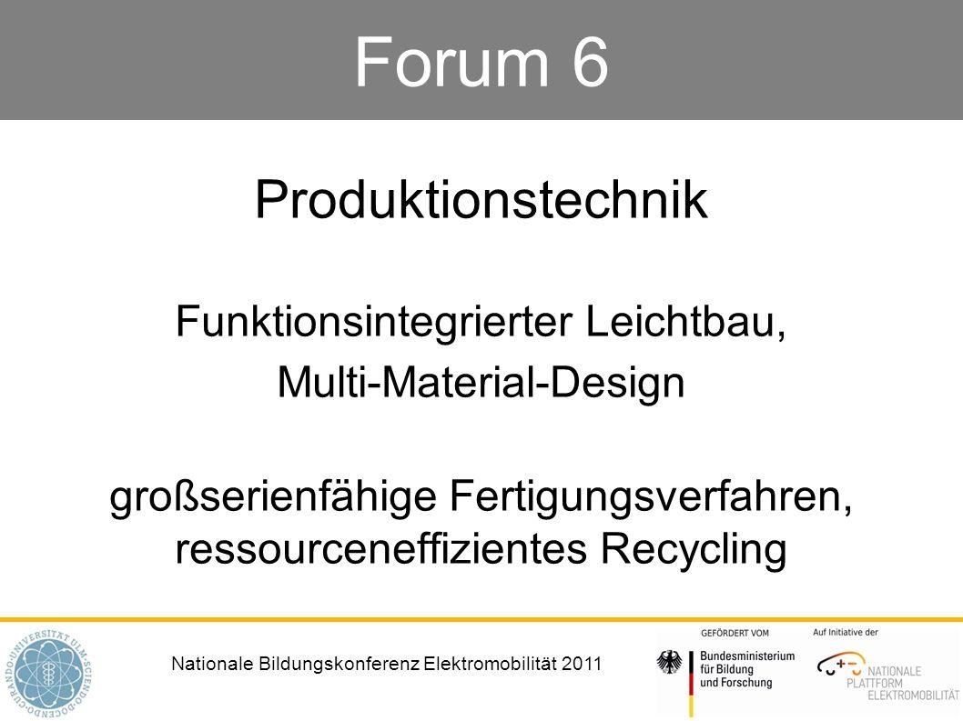 Forum 6 Produktionstechnik Funktionsintegrierter Leichtbau,