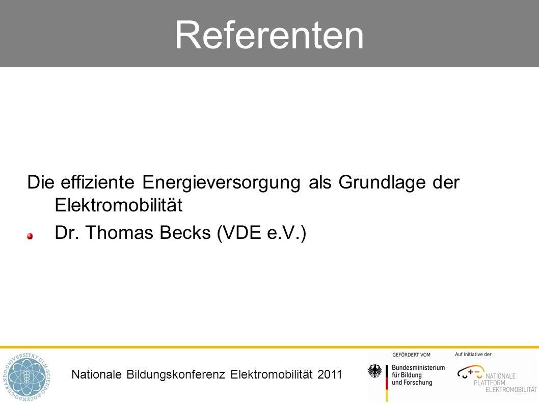 Referenten Die effiziente Energieversorgung als Grundlage der Elektromobilität.