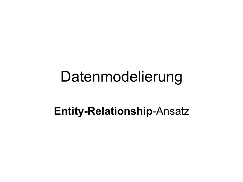 Entity-Relationship-Ansatz
