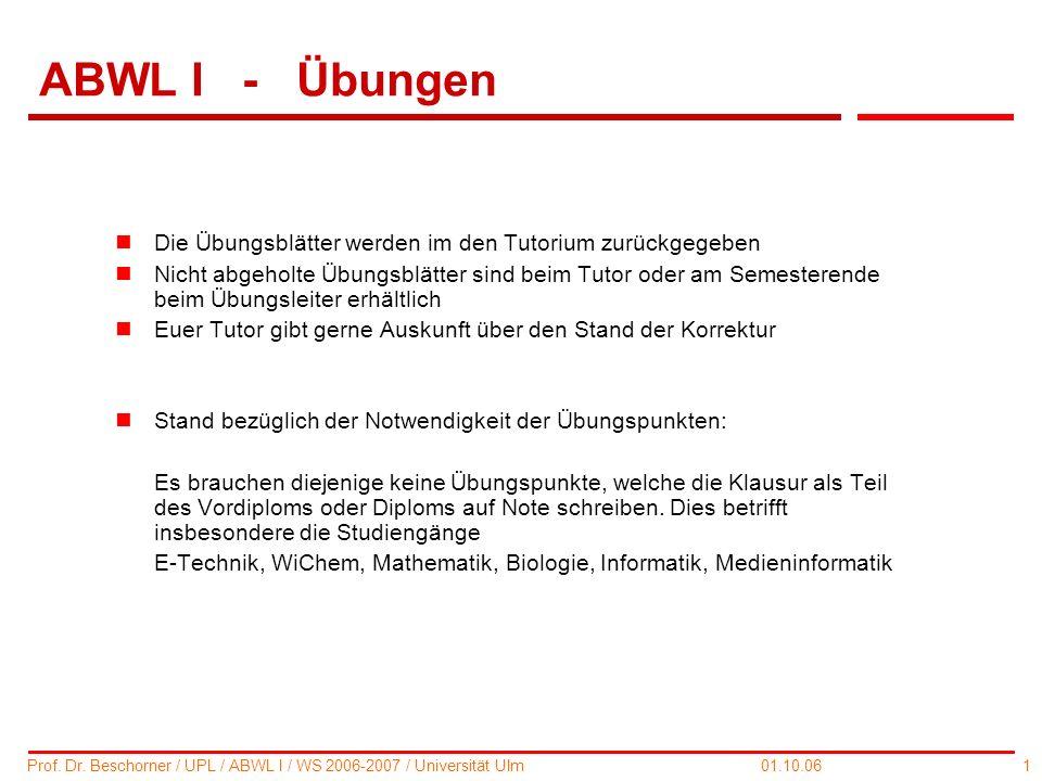 ABWL I - Übungen Die Übungsblätter werden im den Tutorium zurückgegeben.