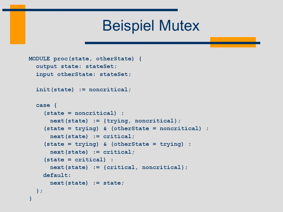 Beispiel Mutex MODULE proc(state, otherState) {