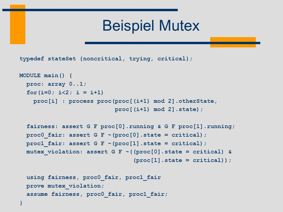 Beispiel Mutex typedef stateSet {noncritical, trying, critical};