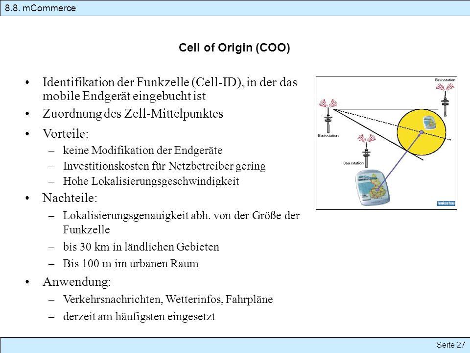 Zuordnung des Zell-Mittelpunktes Vorteile: