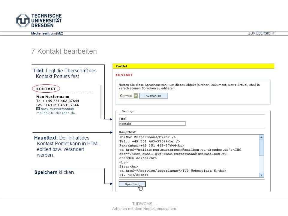 ZUR ÜBERSICHT 7 Kontakt bearbeiten. Titel: Legt die Überschrift des Kontakt-Portlets fest.