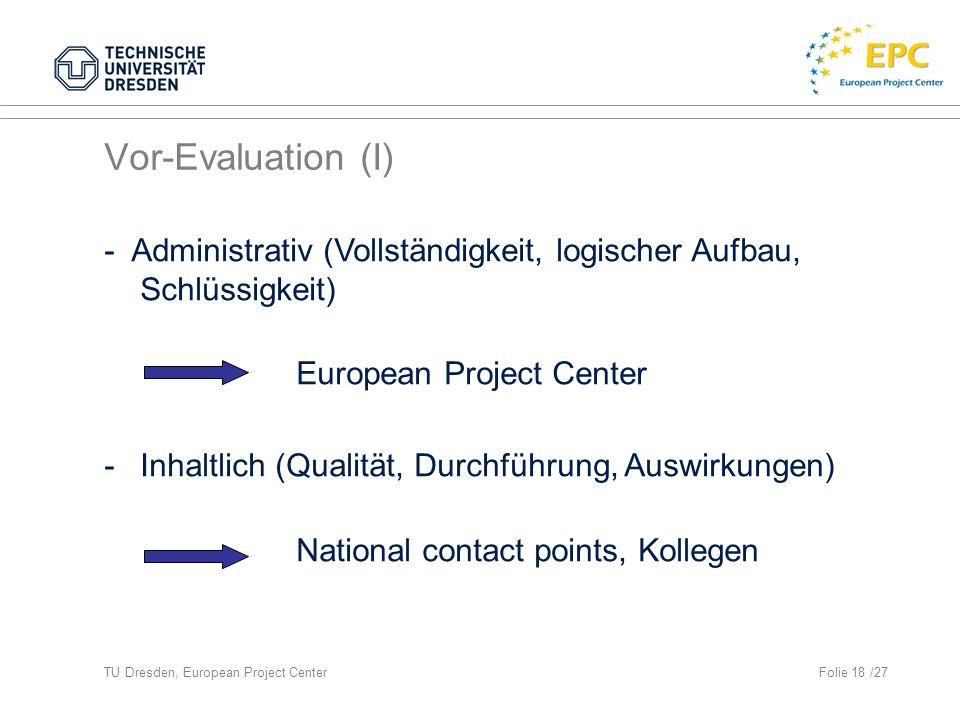 Vor-Evaluation (I) - Administrativ (Vollständigkeit, logischer Aufbau, Schlüssigkeit) European Project Center.