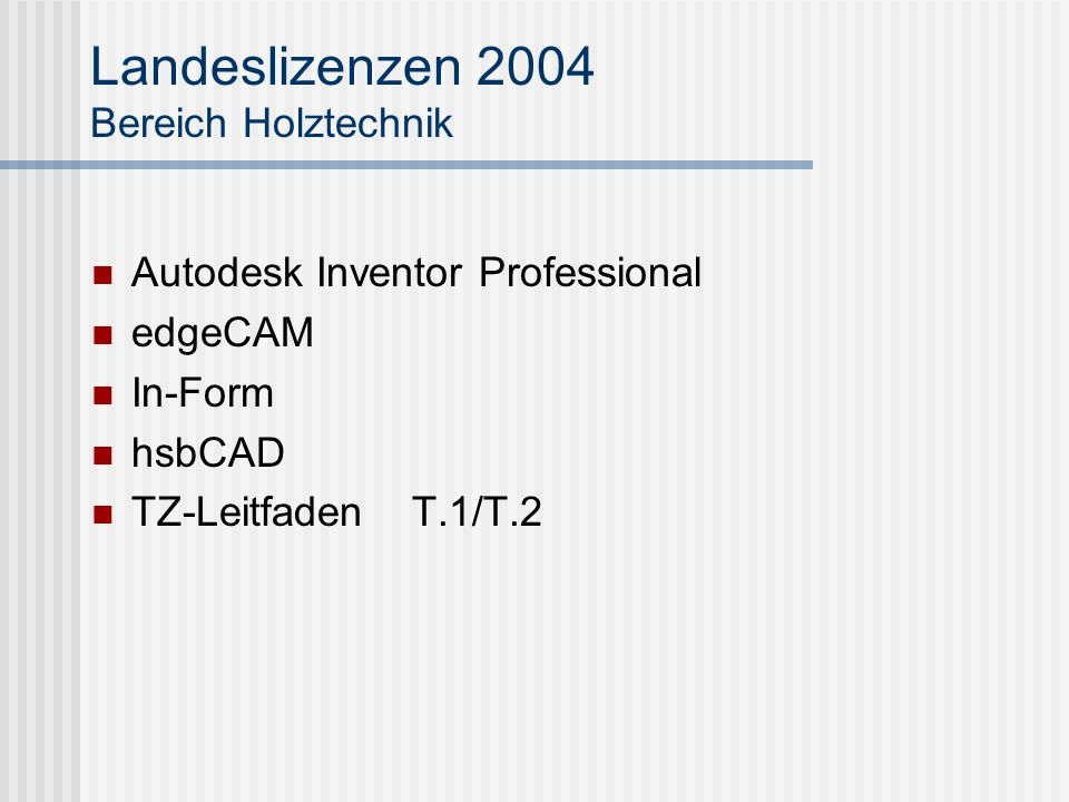 Landeslizenzen 2004 Bereich Holztechnik