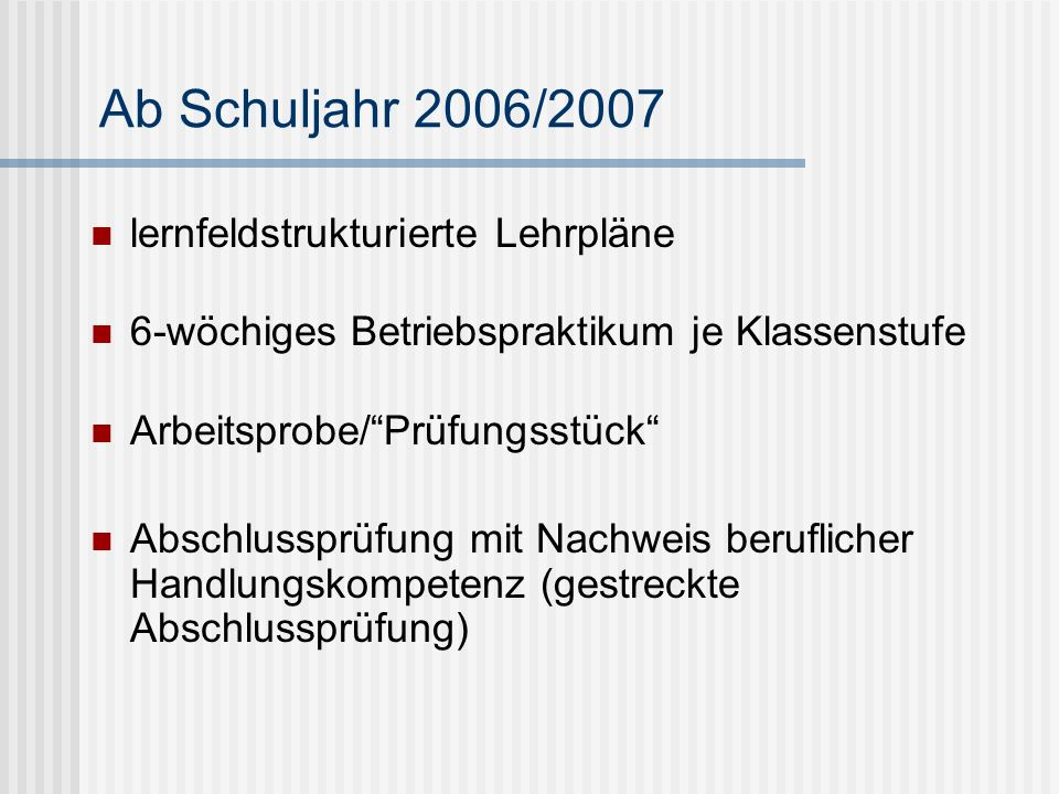 Ab Schuljahr 2006/2007 lernfeldstrukturierte Lehrpläne