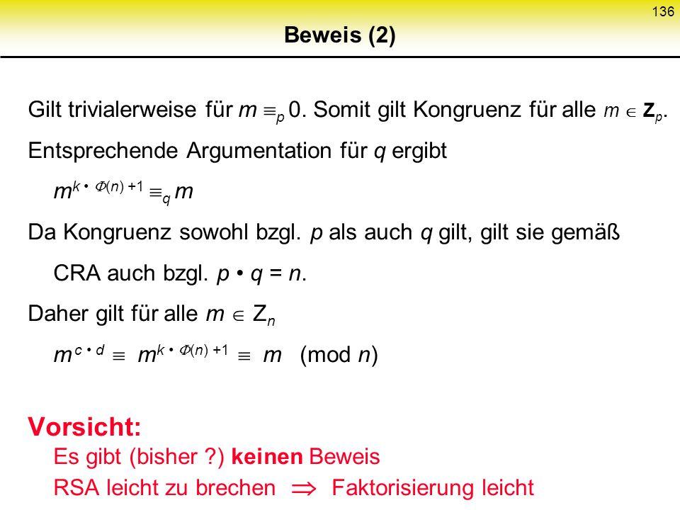 Beweis (2) Gilt trivialerweise für m p 0. Somit gilt Kongruenz für alle m  Zp. Entsprechende Argumentation für q ergibt mk • (n) +1 q m.
