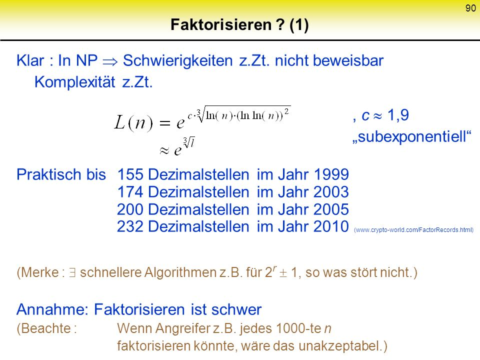 Klar : In NP  Schwierigkeiten z.Zt. nicht beweisbar Komplexität z.Zt.