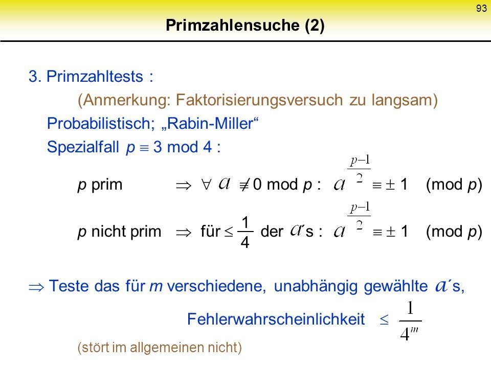 """Primzahlensuche (2) 3. Primzahltests : (Anmerkung: Faktorisierungsversuch zu langsam) Probabilistisch; """"Rabin-Miller"""