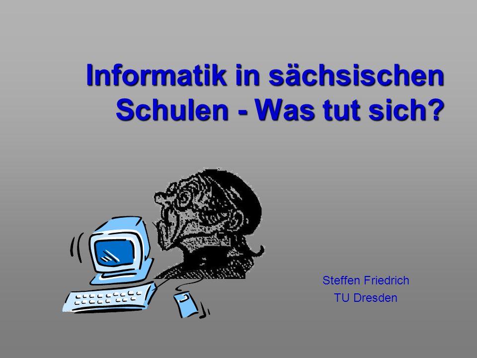 Informatik in sächsischen Schulen - Was tut sich