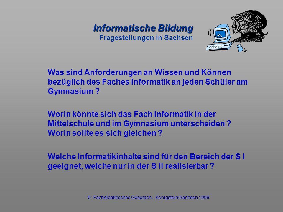 Informatische Bildung Fragestellungen in Sachsen