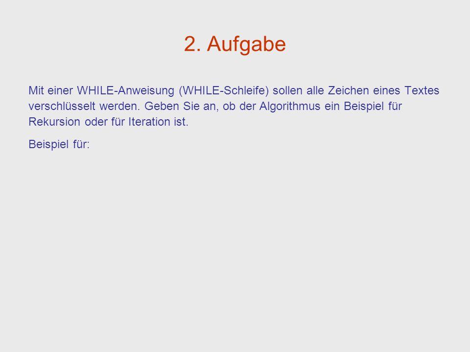 2. Aufgabe Mit einer WHILE-Anweisung (WHILE-Schleife) sollen alle Zeichen eines Textes.