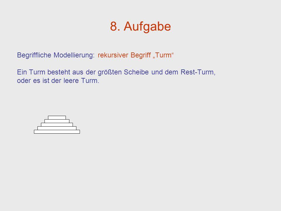 """8. Aufgabe Begriffliche Modellierung: rekursiver Begriff """"Turm"""