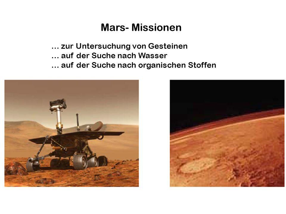 Mars- Missionen … zur Untersuchung von Gesteinen