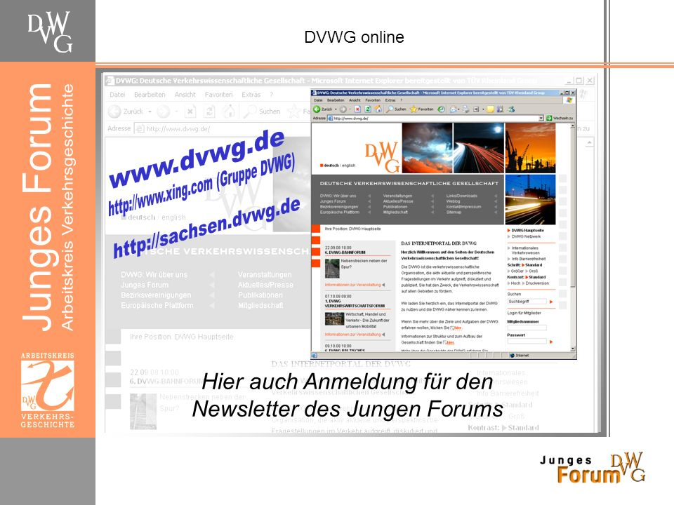 http://www.xing.com (Gruppe DVWG) http://sachsen.dvwg.de