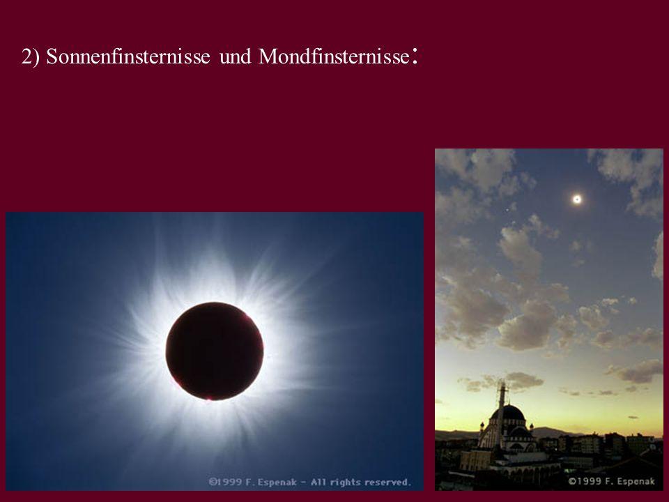 2) Sonnenfinsternisse und Mondfinsternisse: