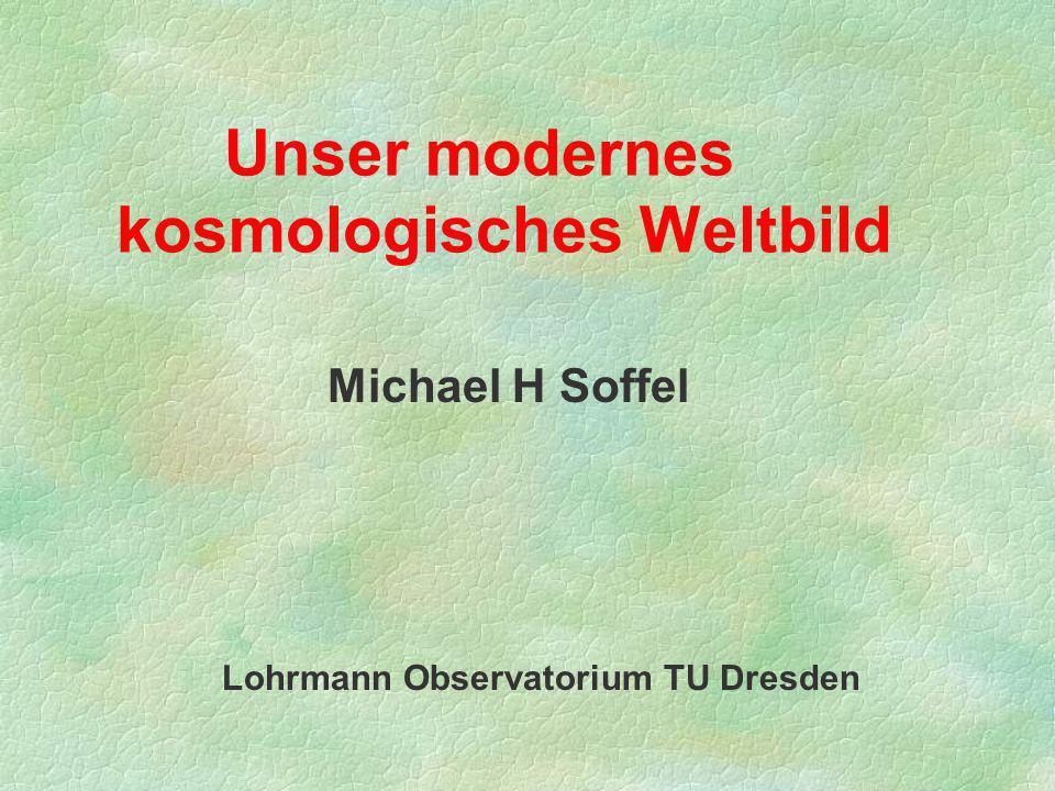Unser modernes kosmologisches Weltbild