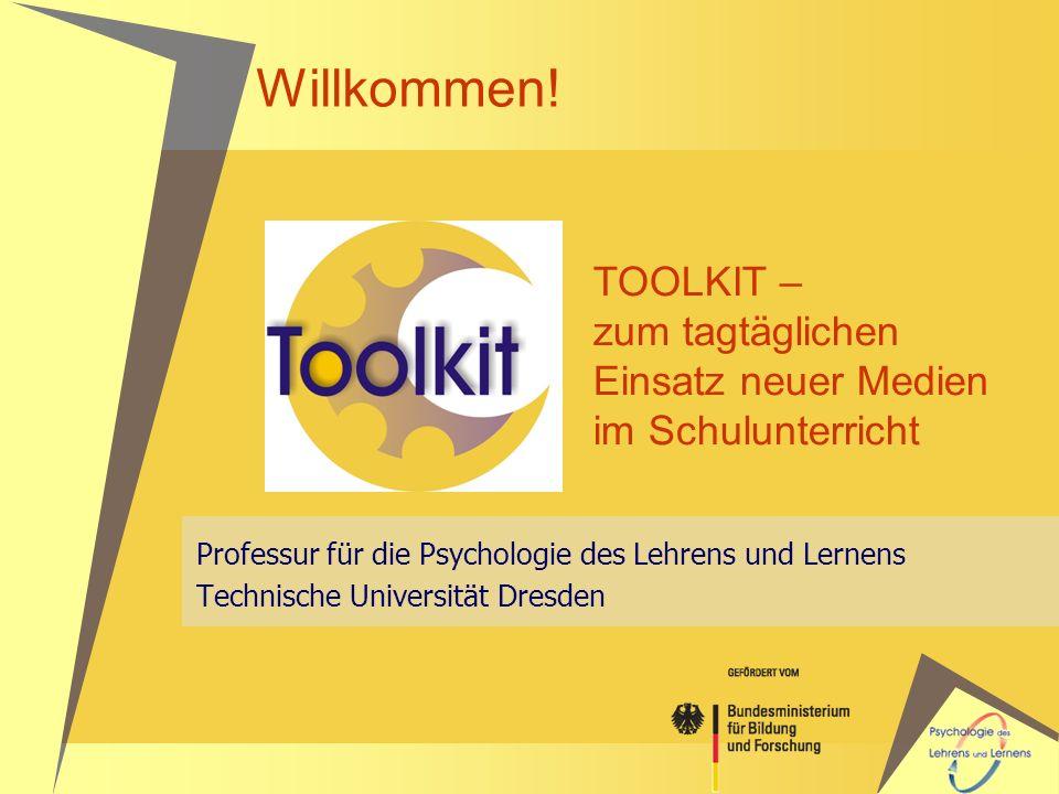 Willkommen! TOOLKIT – zum tagtäglichen Einsatz neuer Medien im Schulunterricht. Professur für die Psychologie des Lehrens und Lernens.