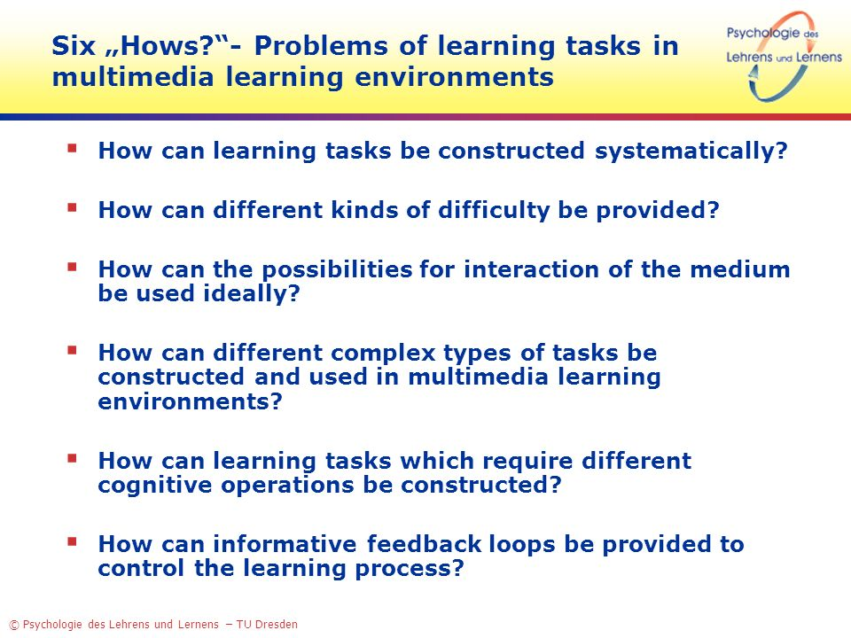 """Six """"Hows - Problems of learning tasks in multimedia learning environments"""