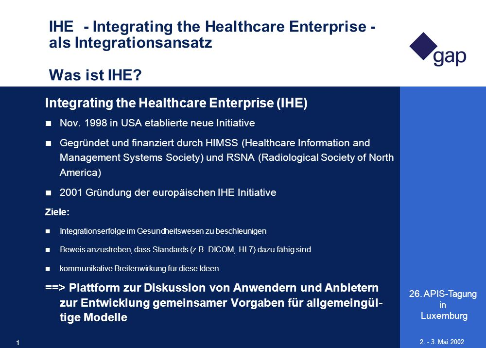 IHE - Integrating the Healthcare Enterprise - als Integrationsansatz Was ist IHE