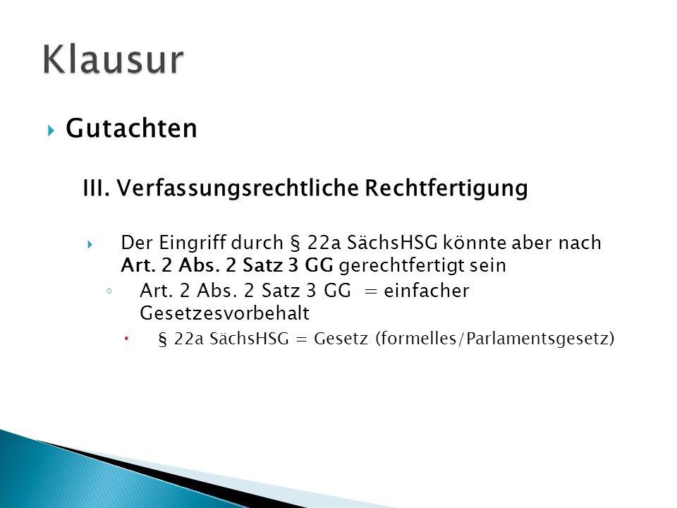 Klausur Gutachten III. Verfassungsrechtliche Rechtfertigung