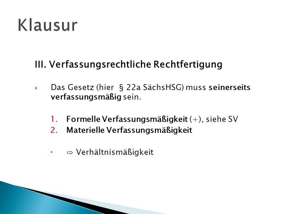 Klausur III. Verfassungsrechtliche Rechtfertigung