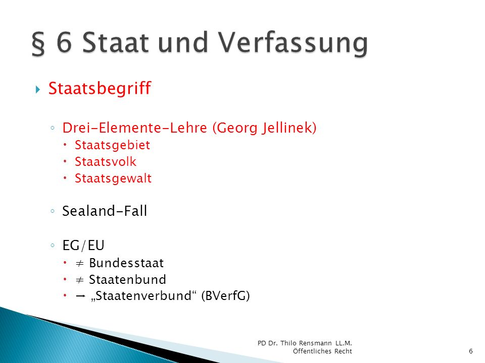 § 6 Staat und Verfassung Staatsbegriff