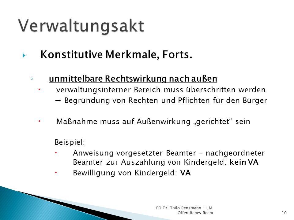 Verwaltungsakt Konstitutive Merkmale, Forts.