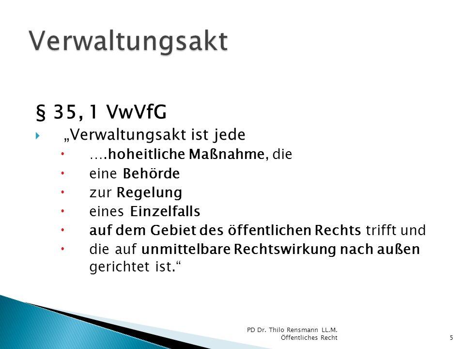 """Verwaltungsakt § 35, 1 VwVfG """"Verwaltungsakt ist jede"""