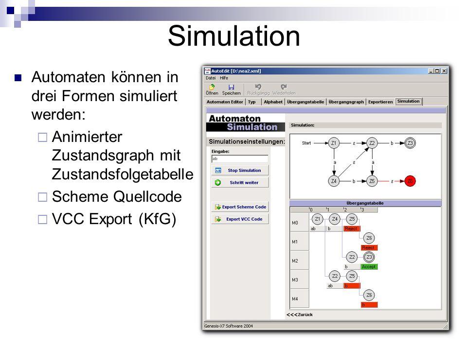 Simulation Automaten können in drei Formen simuliert werden: