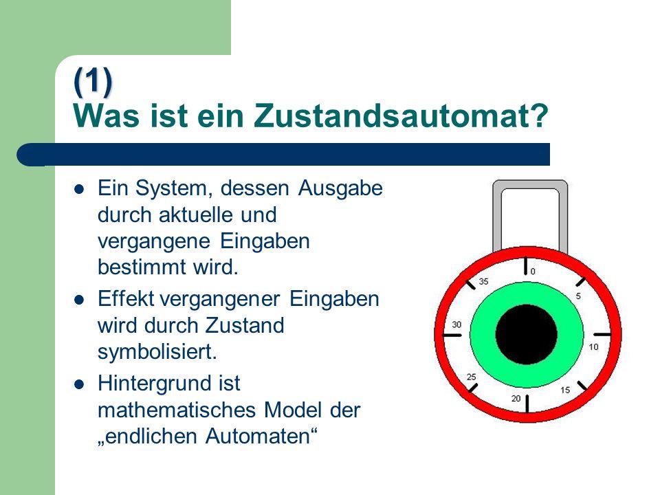 (1) Was ist ein Zustandsautomat