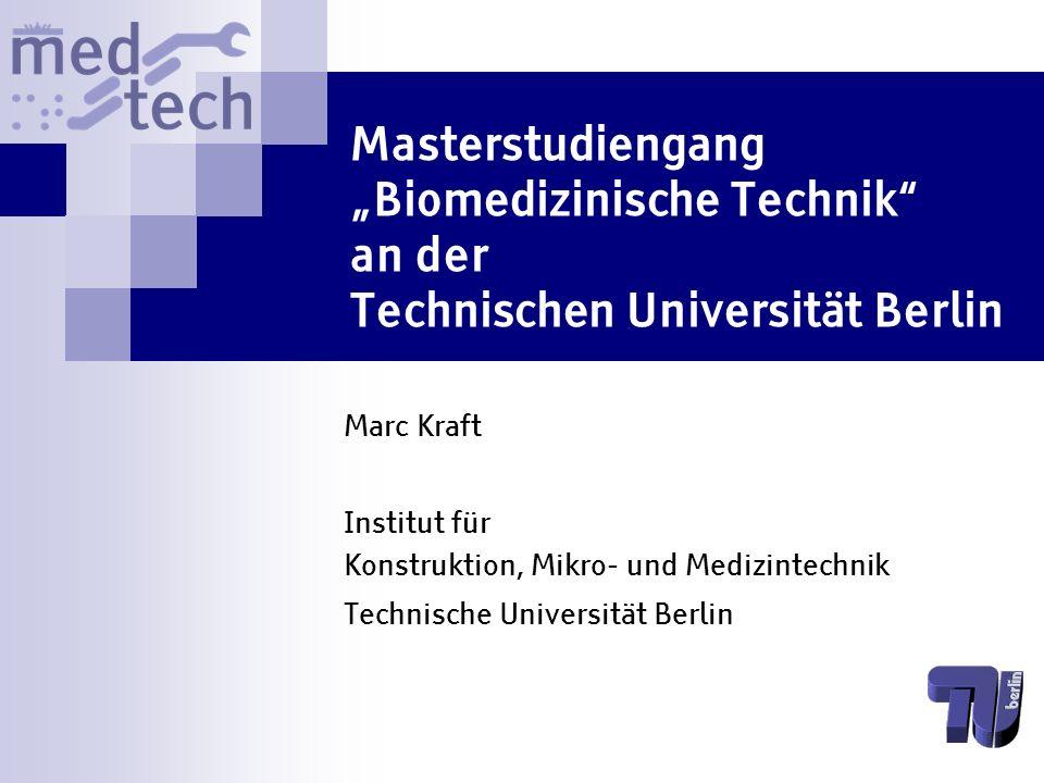 """Masterstudiengang """"Biomedizinische Technik an der Technischen Universität Berlin"""