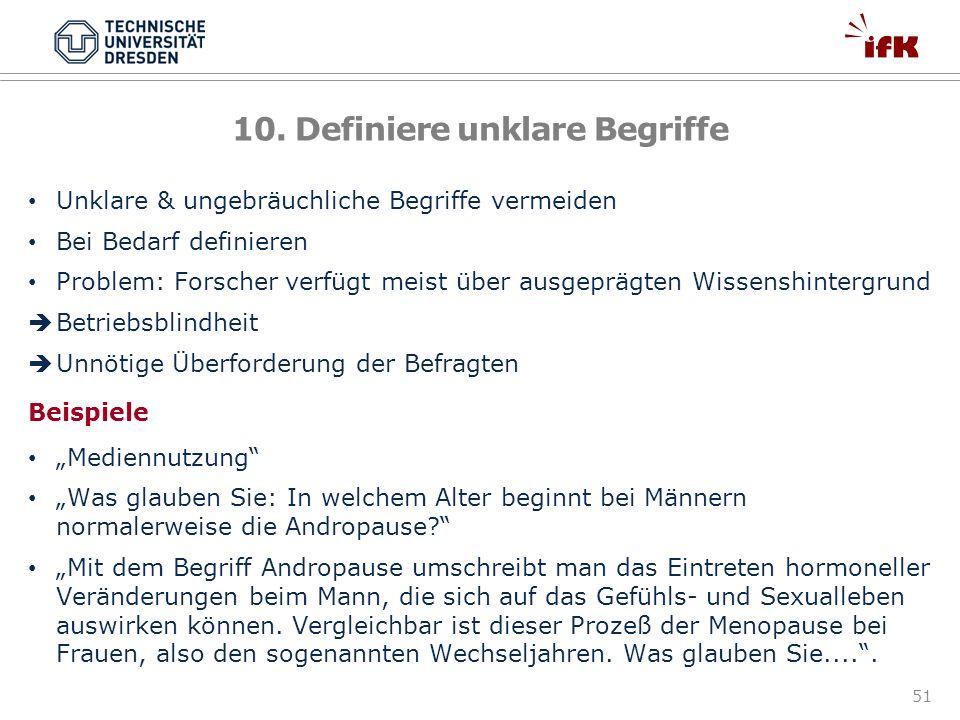 10. Definiere unklare Begriffe