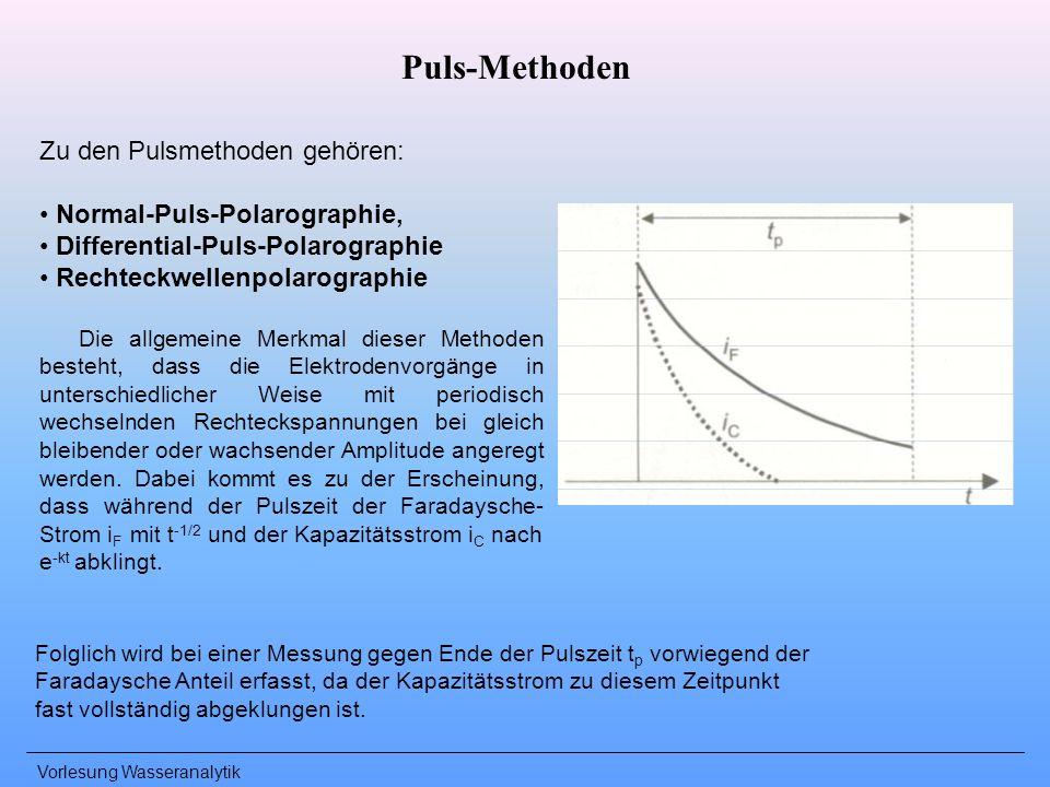 Puls-Methoden Zu den Pulsmethoden gehören: Normal-Puls-Polarographie,