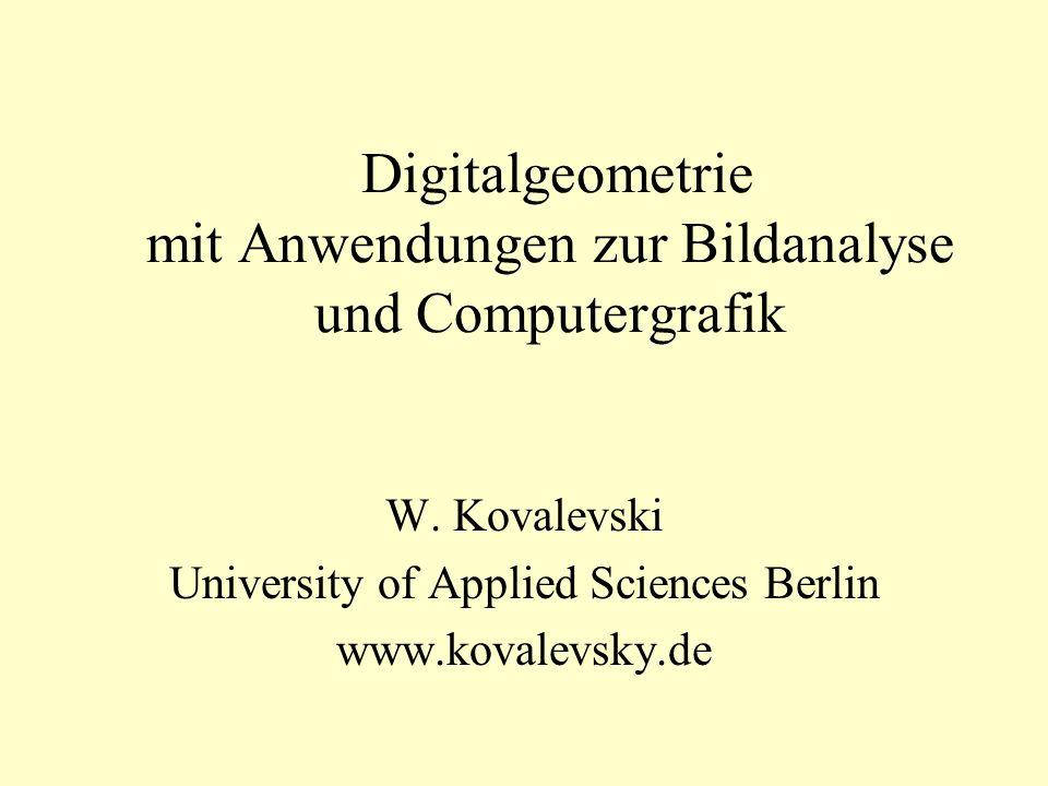 Digitalgeometrie mit Anwendungen zur Bildanalyse und Computergrafik