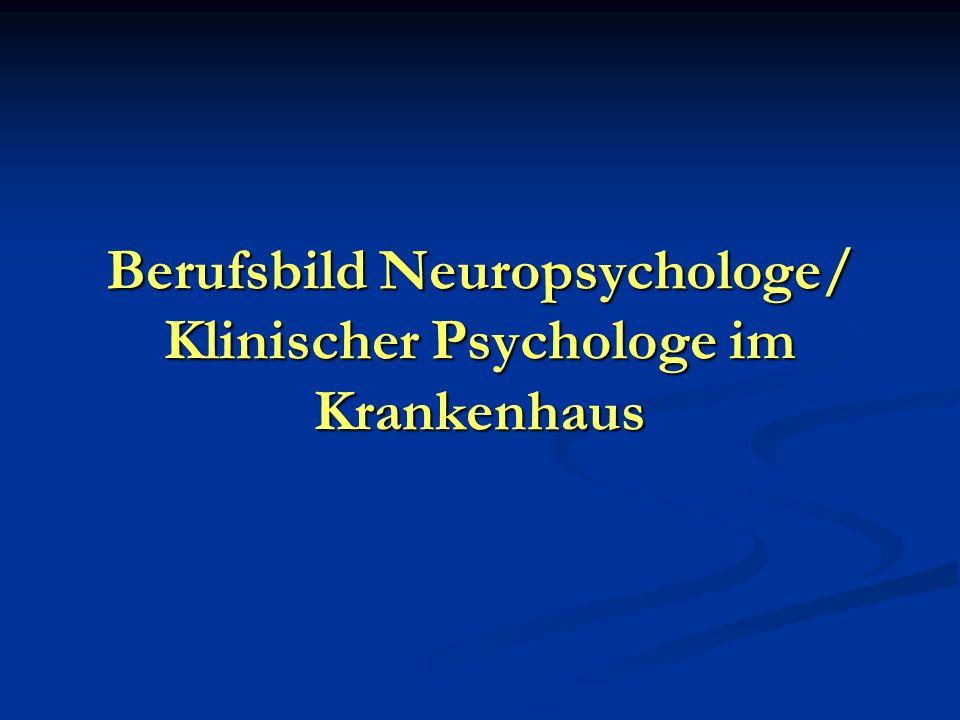 Berufsbild Neuropsychologe/ Klinischer Psychologe im Krankenhaus
