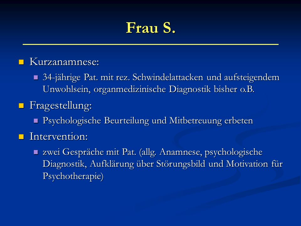 Frau S. Kurzanamnese: Fragestellung: Intervention: