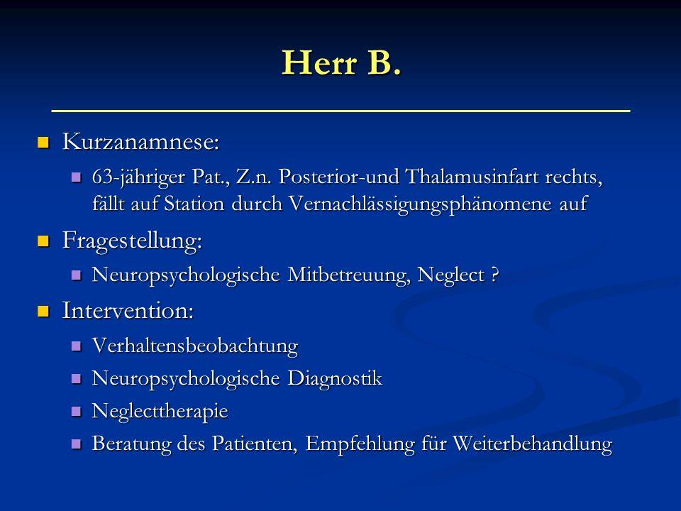 Herr B. Kurzanamnese: Fragestellung: Intervention: