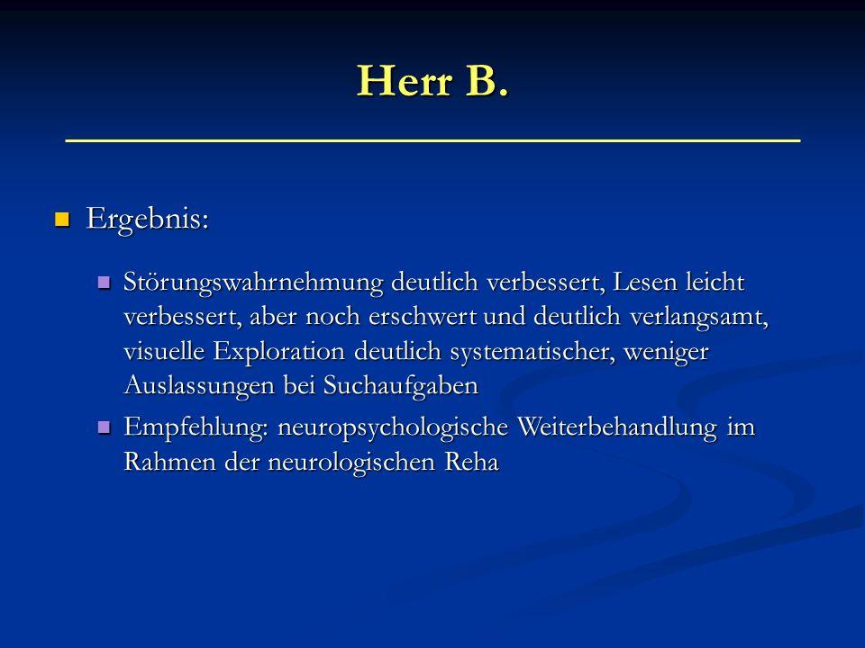Herr B. Ergebnis: