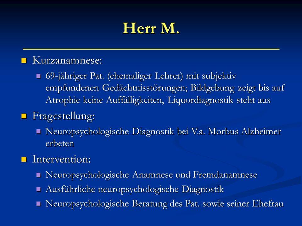 Herr M. Kurzanamnese: Fragestellung: Intervention: