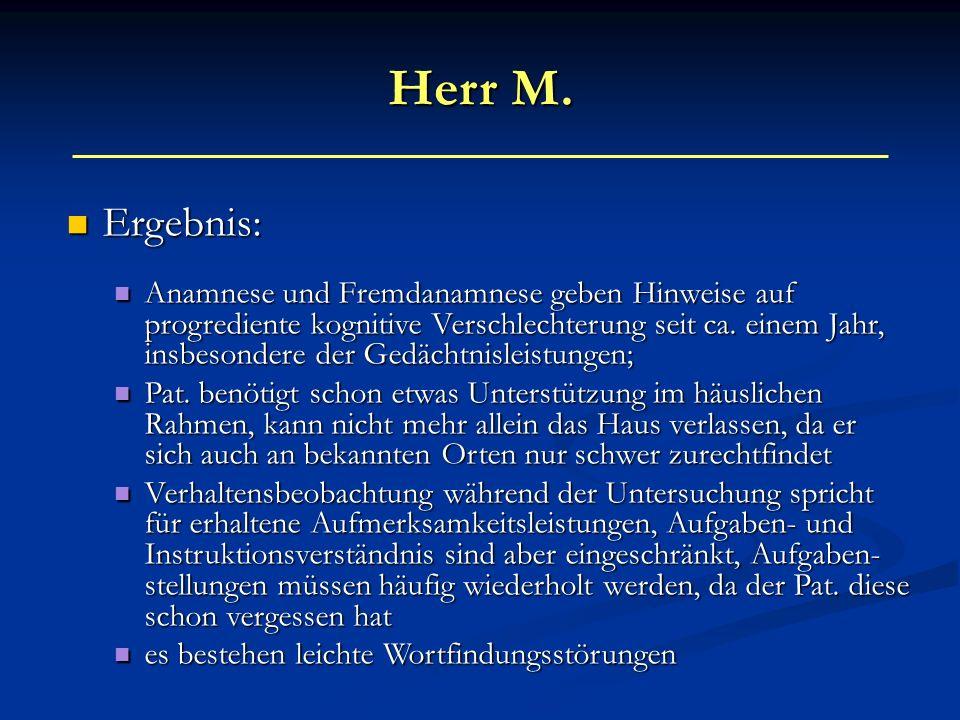 Herr M. Ergebnis: