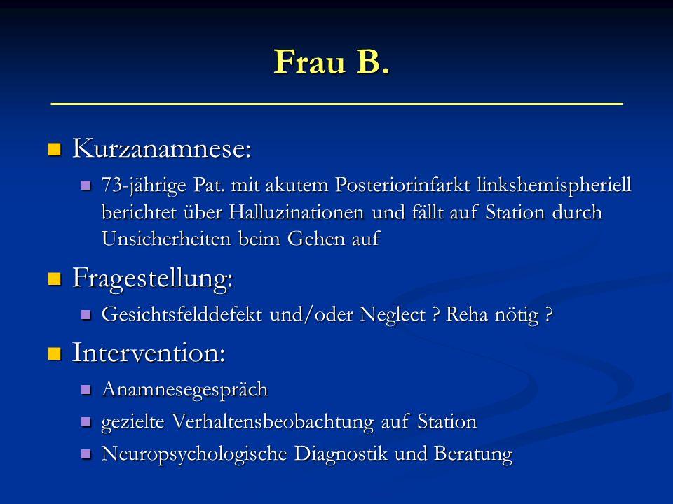 Frau B. Kurzanamnese: Fragestellung: Intervention: