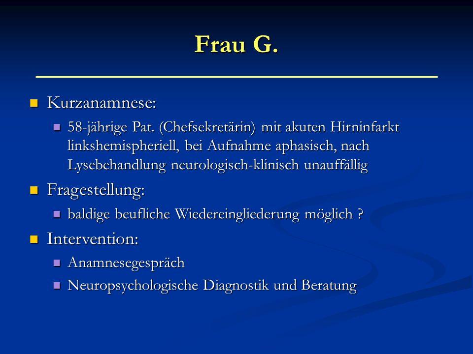 Frau G. Kurzanamnese: Fragestellung: Intervention: