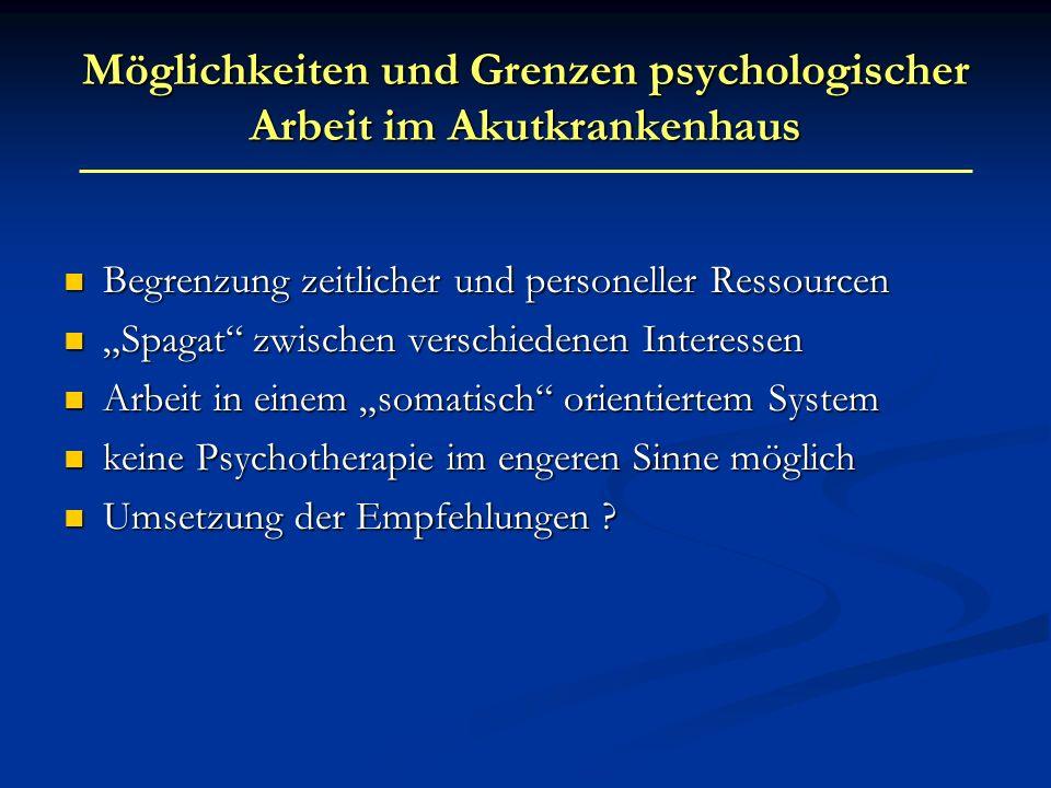 Möglichkeiten und Grenzen psychologischer Arbeit im Akutkrankenhaus