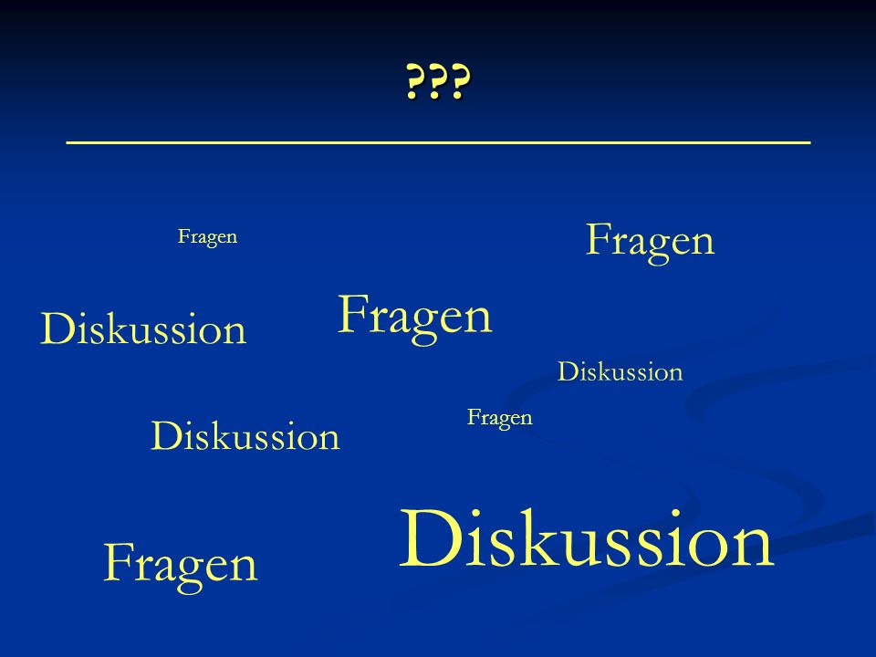 Diskussion Fragen Fragen Fragen Diskussion Diskussion Diskussion