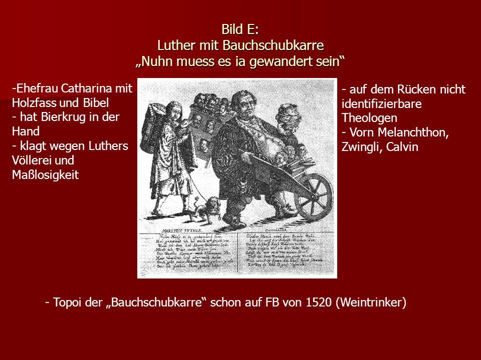 """Bild E: Luther mit Bauchschubkarre """"Nuhn muess es ia gewandert sein"""