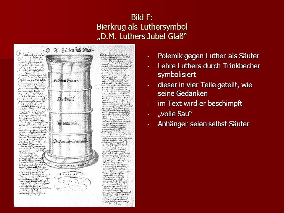 """Bild F: Bierkrug als Luthersymbol """"D.M. Luthers Jubel Glaß"""