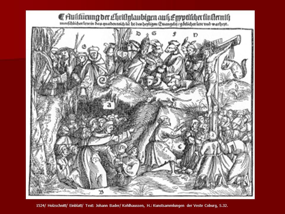 1524/ Holzschnitt/ Einblatt/ Text: Johann Bader/ Kohlhaussen, H